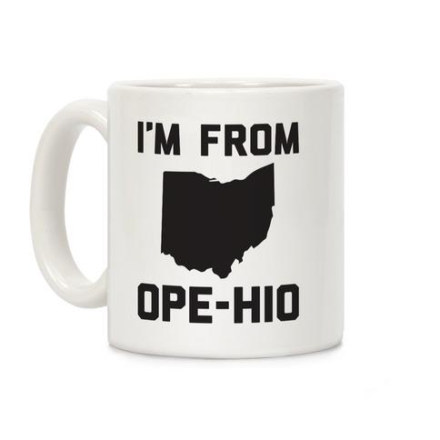 I'm From Ope-hio  Coffee Mug
