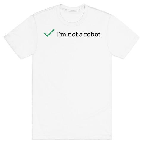 I'm Not a Robot reCaptcha T-Shirt