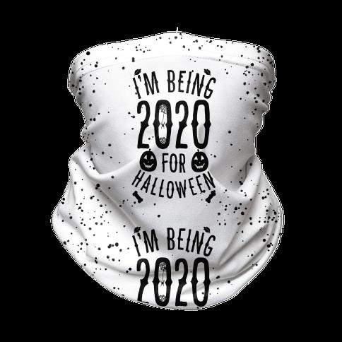 I'm Being 2020 For Halloween Neck Gaiter