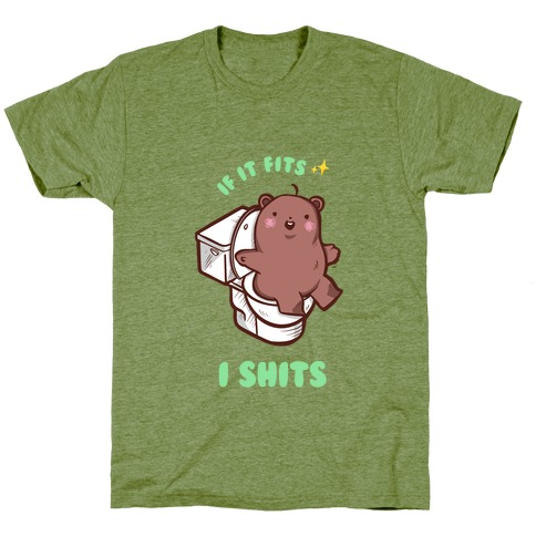 If It Fits, I Shits T-Shirt