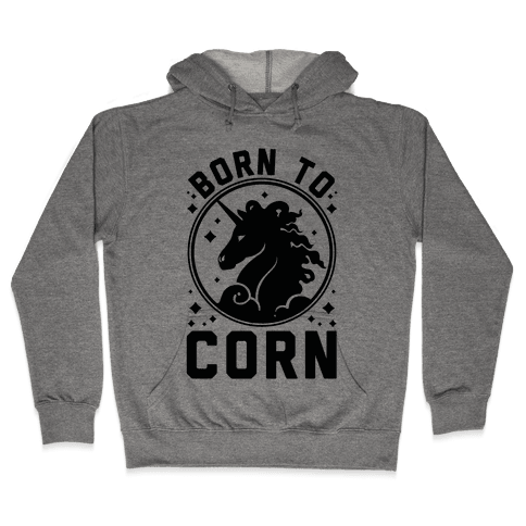 Born to Corn Hooded Sweatshirt
