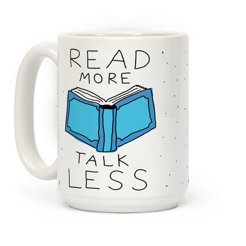 Read More Talk Less Coffee Mug