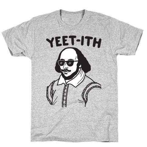 Yeet-ith Shakespeare T-Shirt