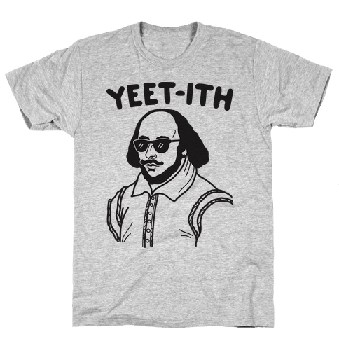 Yeet-ith Shakespeare Mens T-Shirt