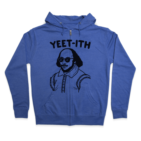 Yeet-ith Shakespeare Zip Hoodie