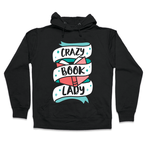 Crazy Book Lady Hooded Sweatshirt