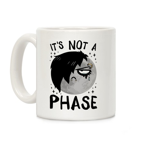 It's Not A Phase Coffee Mug