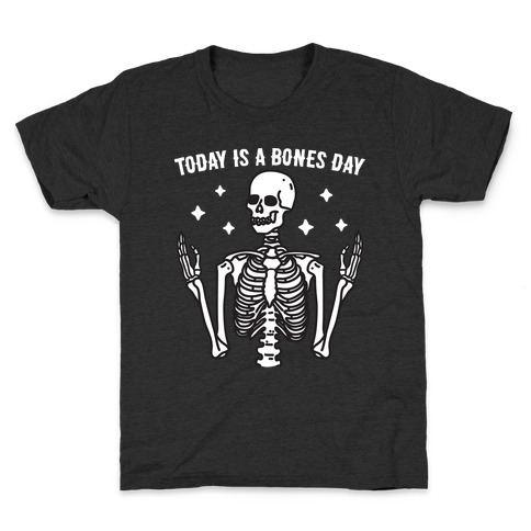 Today Is A Bones Day Skeleton Kids T-Shirt