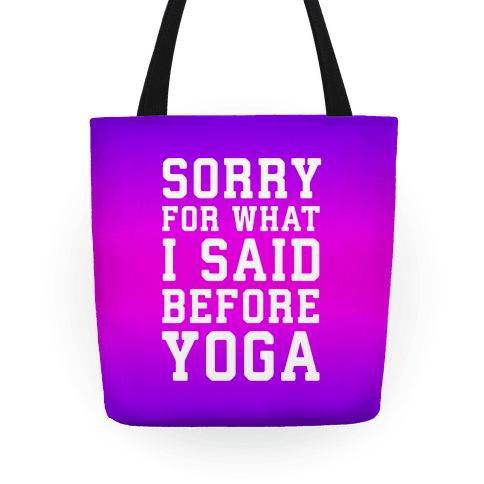 Sorry For What I Said Before Yoga