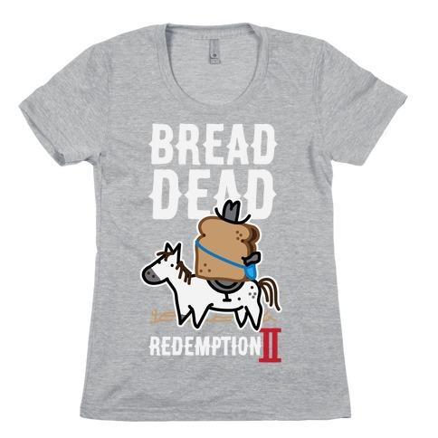 Bread Dead Redemption 2 Womens T-Shirt