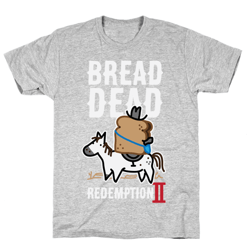 Bread Dead Redemption 2 Mens T-Shirt