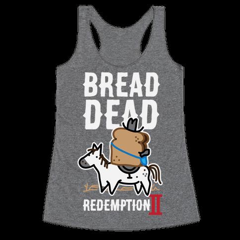 Bread Dead Redemption 2 Racerback Tank Top