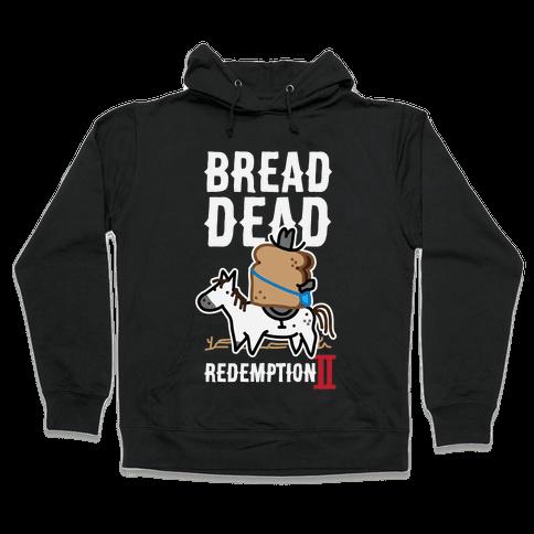 Bread Dead Redemption 2 Hooded Sweatshirt