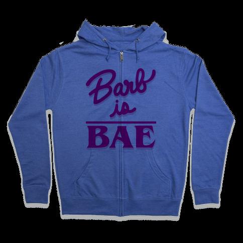 Barb Is Bae Zip Hoodie