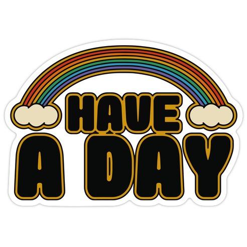 Have A Day Die Cut Sticker