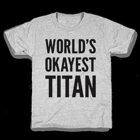 World's Okayest Titan Kids T-Shirt