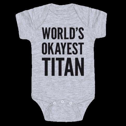 World's Okayest Titan Baby Onesy