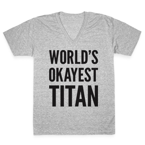 World's Okayest Titan V-Neck Tee Shirt