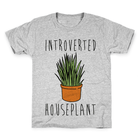 Introverted Houseplant  Kids T-Shirt