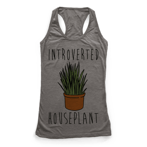 Introverted Houseplant  Racerback Tank Top