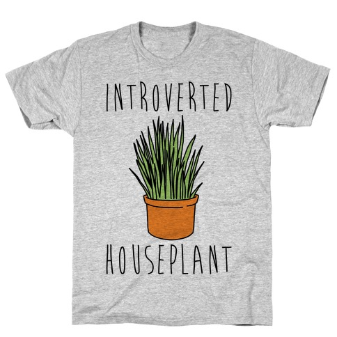 Introverted Houseplant T-Shirt