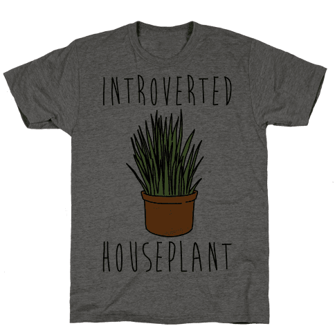 Introverted Houseplant  Mens T-Shirt