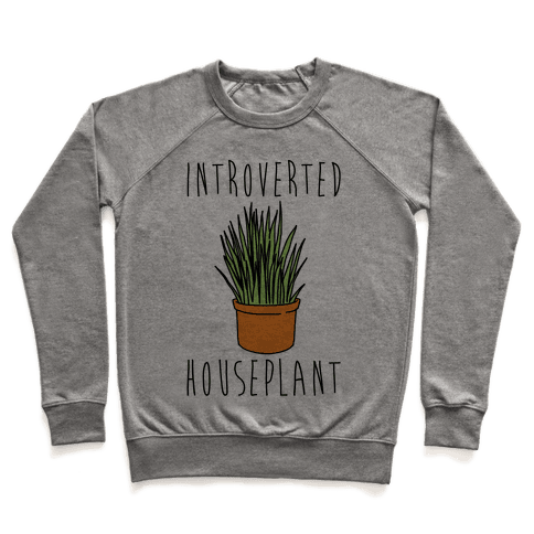 Introverted Houseplant  Pullover