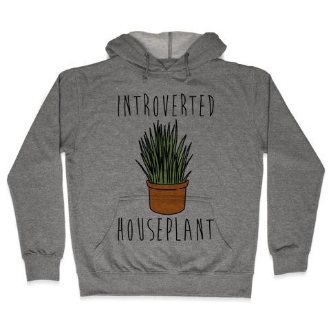 Introverted Houseplant Hooded Sweatshirt