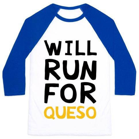 Will Run For Queso Baseball Tee