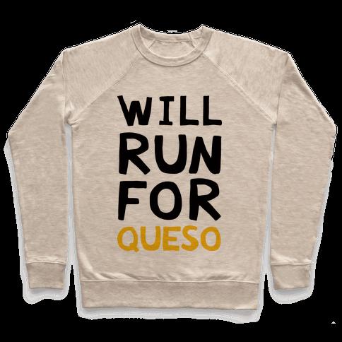 Will Run For Queso Pullover