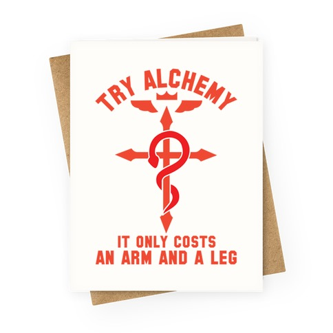Alchemy It Only Costs an Arm and a Leg Greeting Card