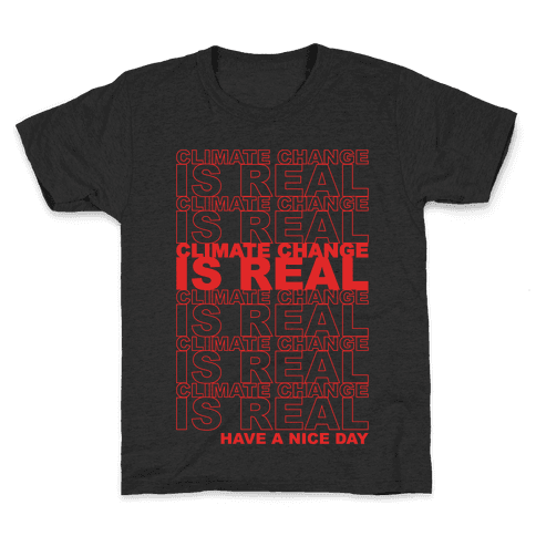 Climate Change Is Real Thank You Bag Parody White Print Kids T-Shirt