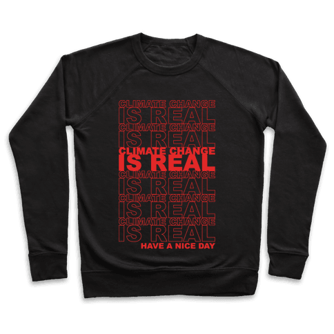 Climate Change Is Real Thank You Bag Parody White Print Pullover