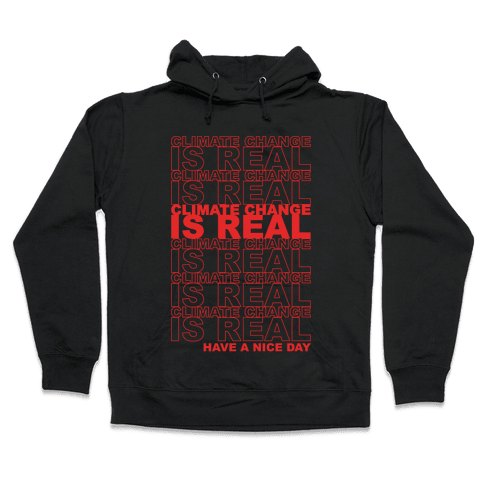 Climate Change Is Real Thank You Bag Parody White Print Hooded Sweatshirt