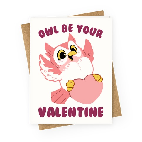 Owl Be Your Valentine! Greeting Card