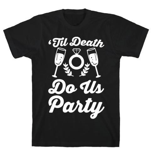 'Til Death Do Us Party T-Shirt