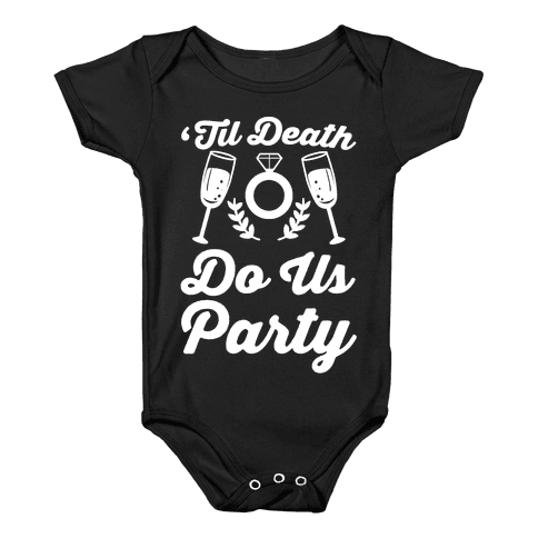 'Til Death Do Us Party  Baby Onesy