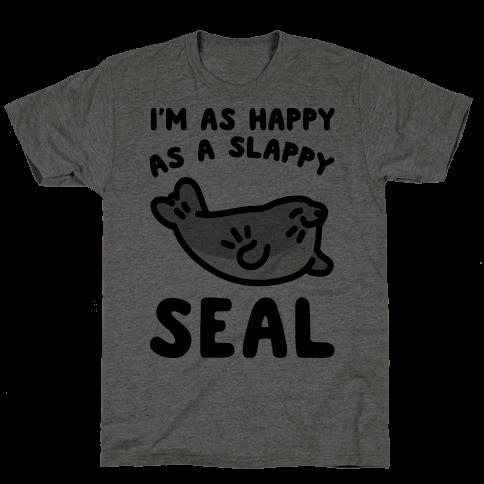 I'm As Happy As A Slappy Seal