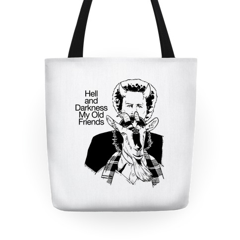Hell And Darkness My Old Friends Tote