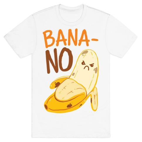 BanaNO T-Shirt