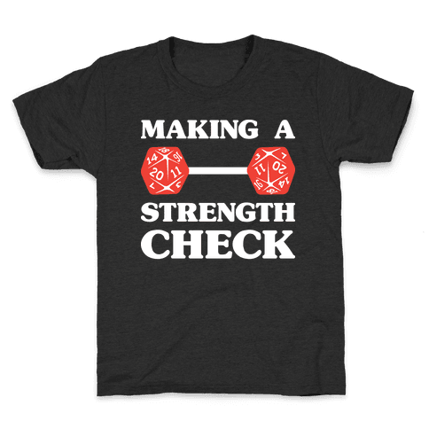 Making A Strength Check Kids T-Shirt