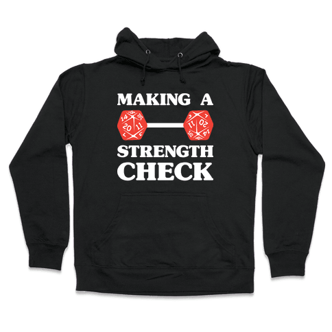 Making A Strength Check Hooded Sweatshirt