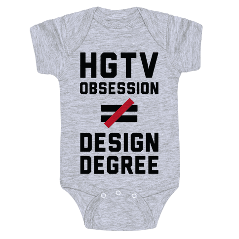 HGTV Obsession Not Equal To a Design Degree. Baby Onesy