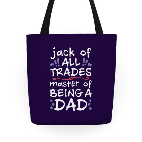 Jack Of All Trades, Master Of Being A Dad Tote