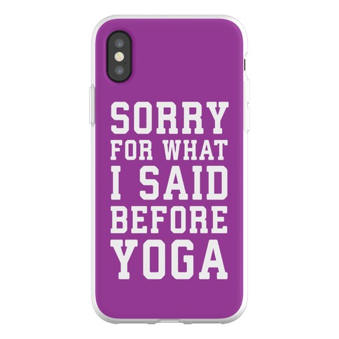 Sorry For What I Said Before Yoga Phone Flexi-Case