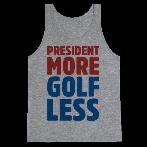 President More Golf Less Tank Top