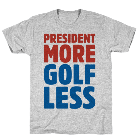 President More Golf Less Mens T-Shirt
