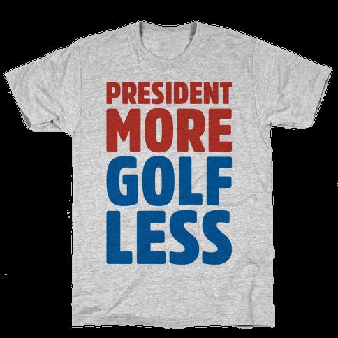 President More Golf Less Mens T-Shirt