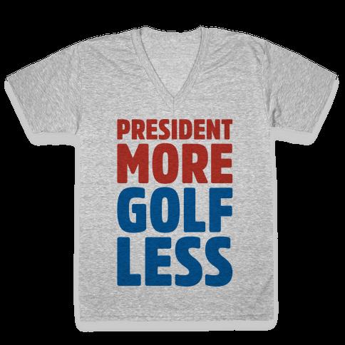 President More Golf Less V-Neck Tee Shirt