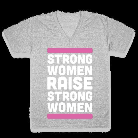 Strong Women Raise Strong Women V-Neck Tee Shirt